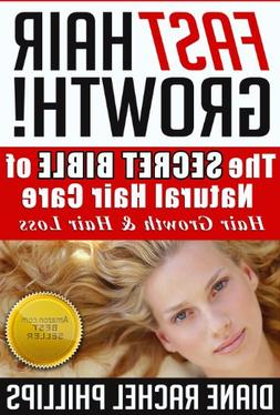 Fast Hair Growth: The SECRET BIBLE of Natural Hair Care / Ha
